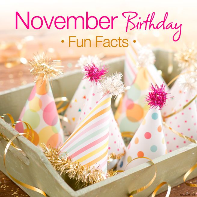 November Birthday Fun Facts November birthday Birthday fun and