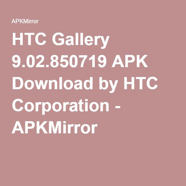 HTC Gallery 9 02 850719 APK Download by HTC Corporation