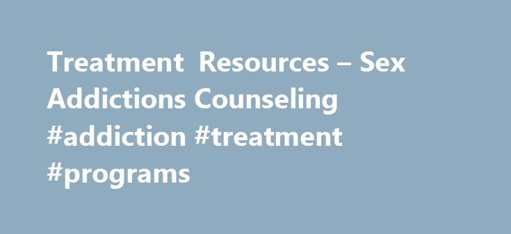Sexual addictions treatment centers