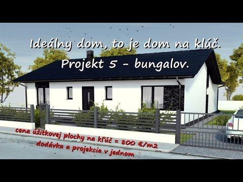 Vaše vysnívané bývanie Váš nový domov: Projekt 5 - 4 izb. bungalov - YouTube