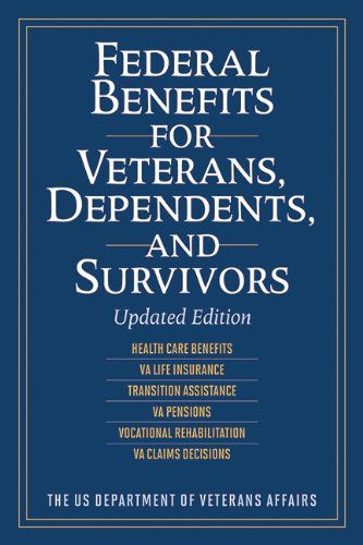Federal Benefits For Veterans Dependents And Survivors Updated