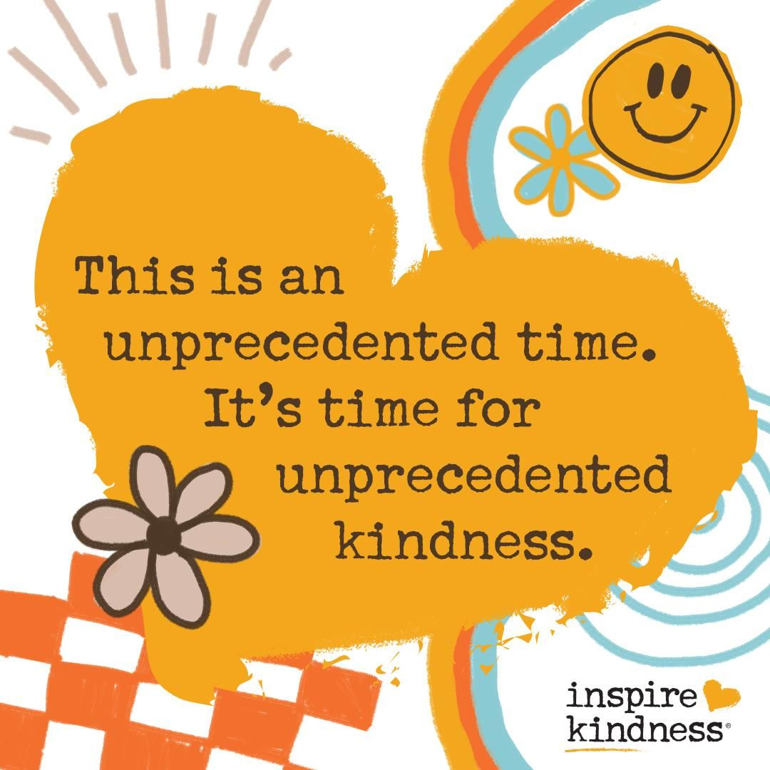 Ideas For Being Ind To Your Community Your Family And Yourself During This Unprecedented Time Act Of Kindness Quotes Kindness Quotes Random Acts Of Kindness