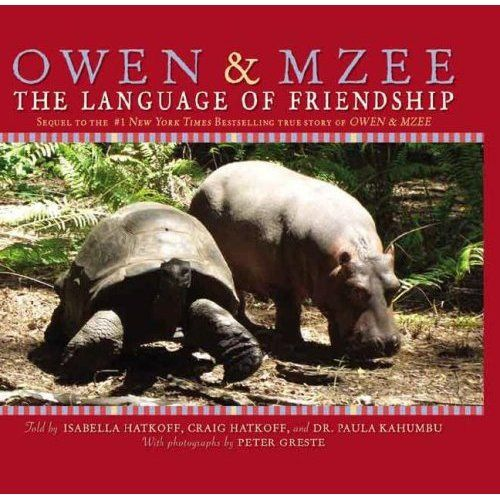 """""""Owen & Mzee: The Language of Friendship"""", told by Isabella Hatkoff, Craig Hatkoff, and Paula Kahumbu -  the heartwarming and unlikely friendship of two animals - a hippo named Owen and a tortoise named Mzee. Their relationship transcends circumstance, species, age and gender."""