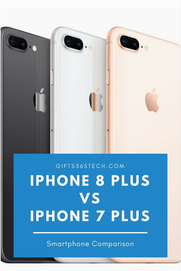 Iphone 8 Plus Vs Iphone 7 Plus Everything You Need To Know About The New Iphone 8 Plus Vs Iphone 7 Plus Inc Iphone 7 Plus Iphone 8 Plus Smartphone Comparison