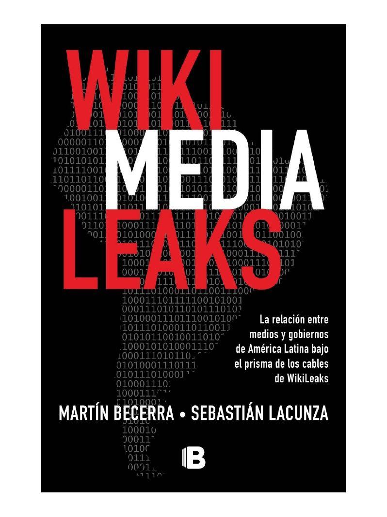 Wikimedialeaks de Sebas Lacunza y Martín Becerra.