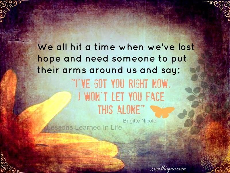 A Time When We Lost Hope Love Love Quotes Life Quotes
