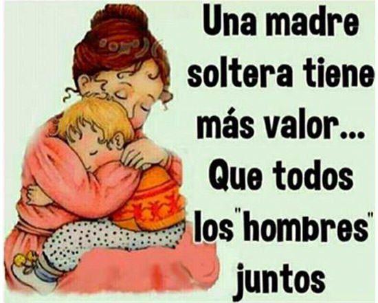 Amor De Madre Single Mom Quotes Mom Quotes Parenting Memes
