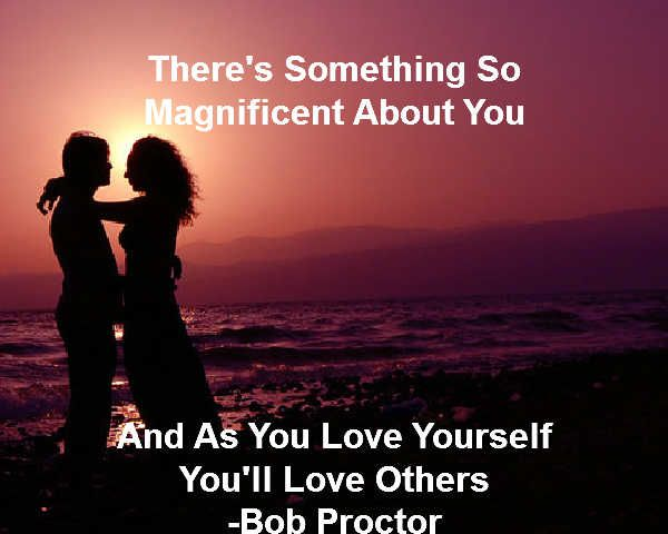 Exceptionnel Thereu0027s Something So Magnificent About You. And As You Love Yourself Youu0027ll  Love
