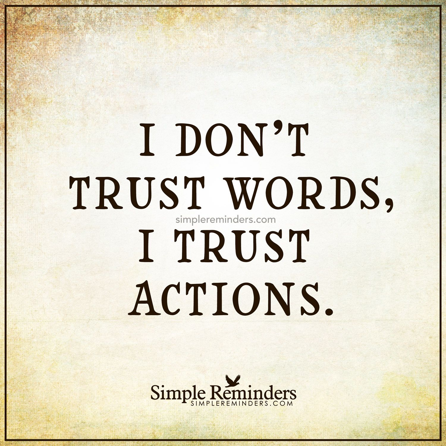 i trust actions i don t trust words i trust actions unknown