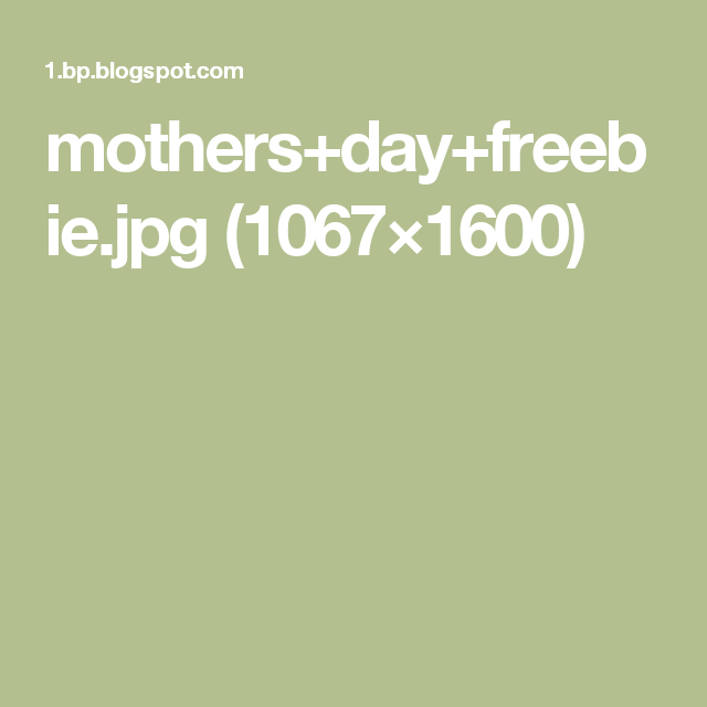 mothers+day+freebie.jpg (1067×1600)