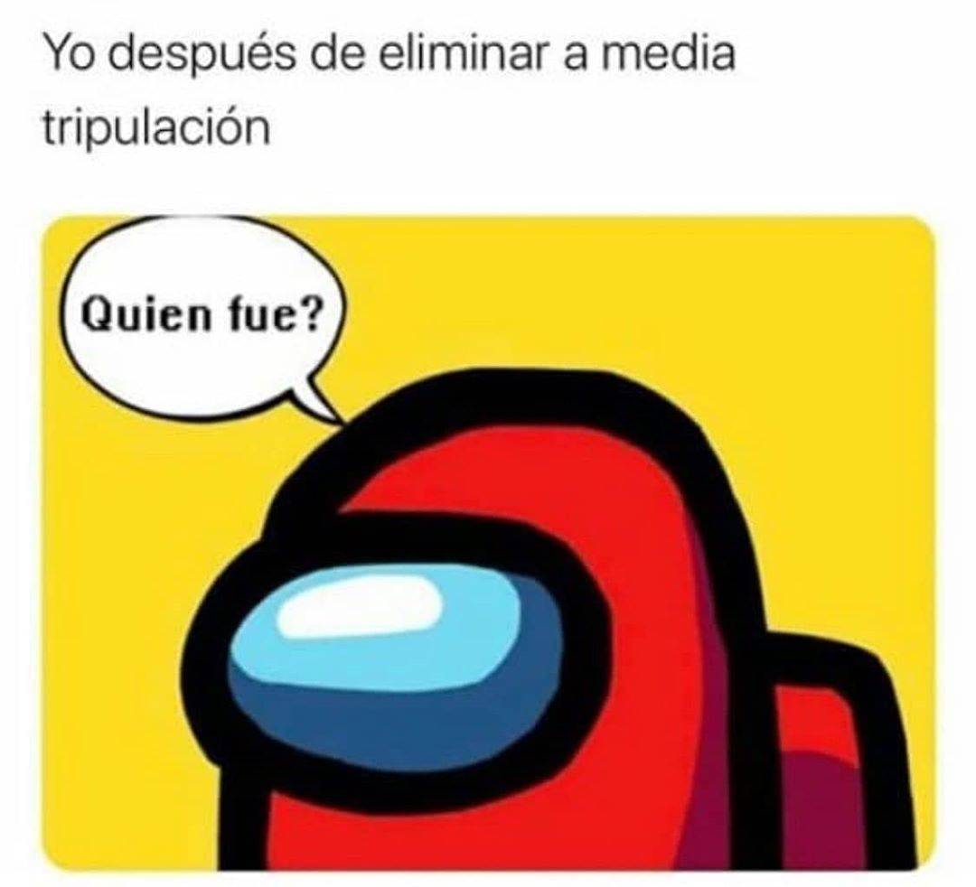 Sigue A Impostor Post Para Ver Memes De Among Us Uwu Buenardo Momazosenespanol Risas Memes Memes Memes Comicos Memes Graciosos