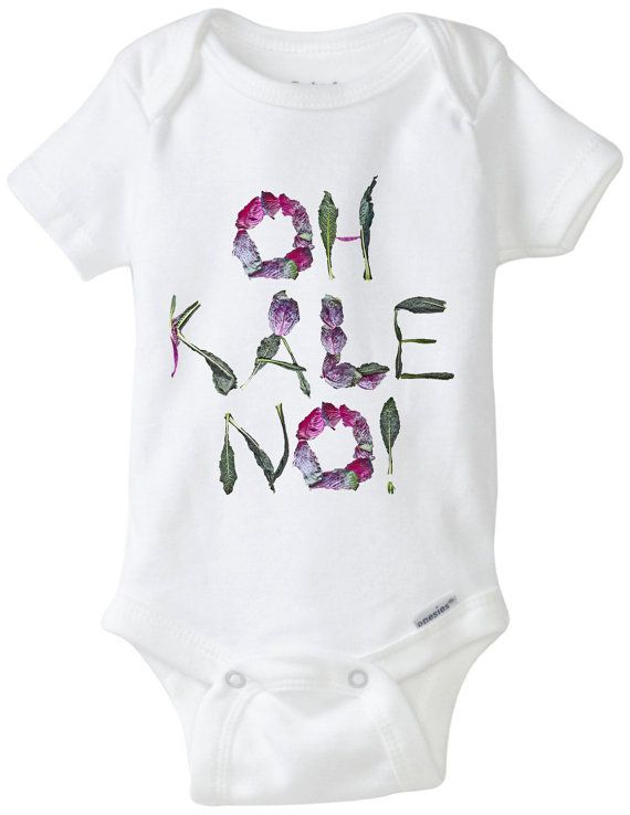 606985a8d OH KALE NO Vegetable Funny Onesie 100% cotton by ShannonCastor ...