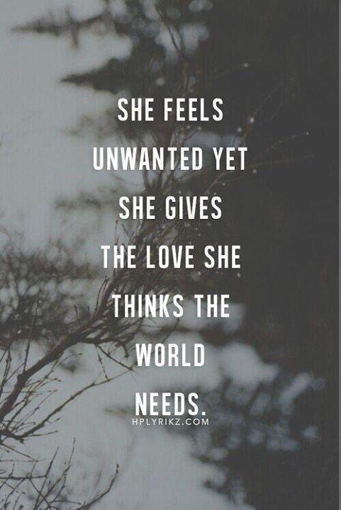 She feels unwanted yet she gives the love she thinks the world needs She feels unwanted yet she gives the love she thinks the world needs ift.tt/2Xvsb0c