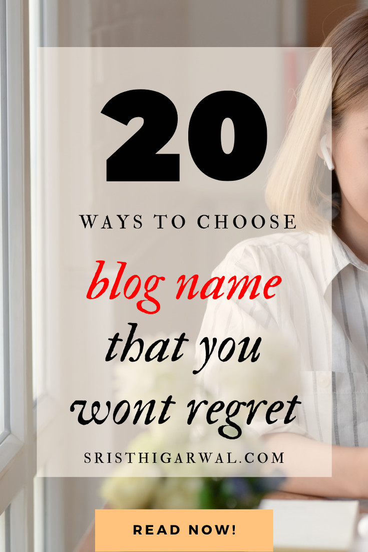Still finding ways to name your blog? I have made a list