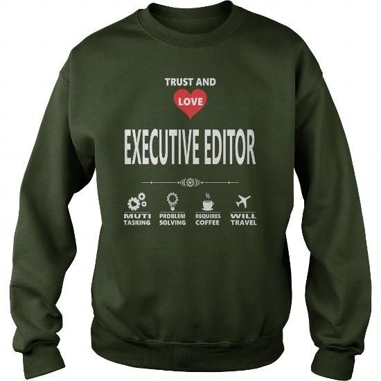 I Love EXECUTIVE EDITOR JOB TSHIRT GUYS LADIES YOUTH TEE HOODIE - executive editor job description