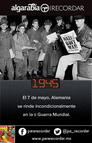 Un día como hoy de 1945, Alemania se rinde y termina la II Guerra Mundial. (@pa_recordar)