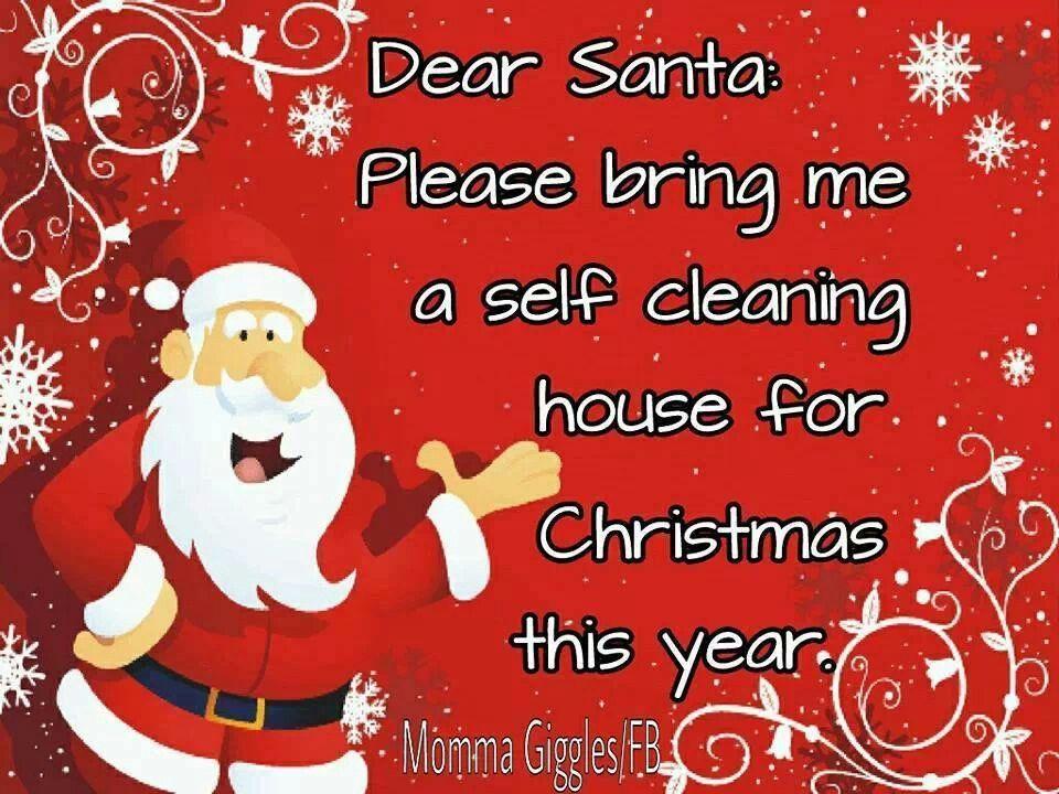 Dear Santa Self Cleaning House Dear Santa Funny Santa Funny Dear Santa