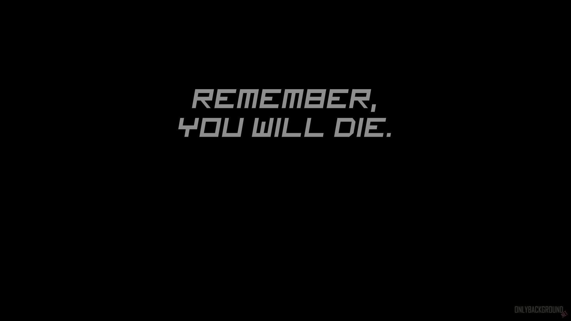Remember You Will Die Wallpaper Is Meaningful For Person Overlays Text Overlay Wallpaper Quotes