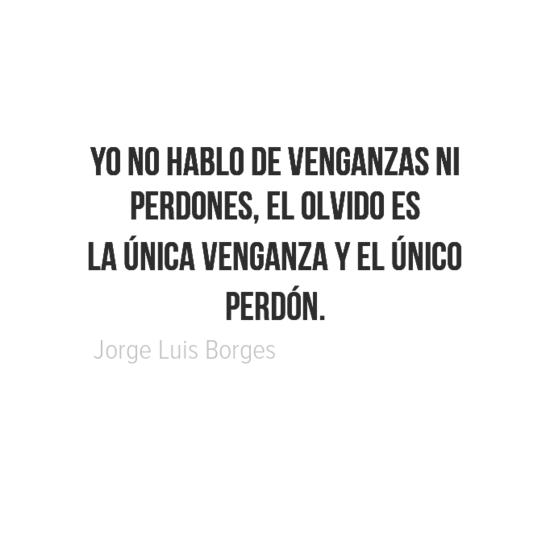 Frases Bonitas Y Versos De Amor Borges Olvido Ideas Pieza