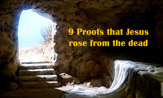 9 Proofs that Jesus rose from the dead