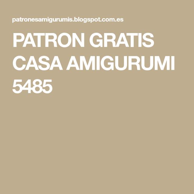 PATRON GRATIS CASA AMIGURUMI 5485 | instrucciones | Pinterest ...