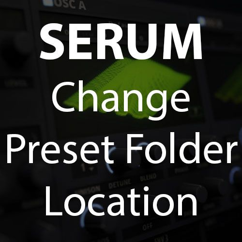 Serum Presets Folder Download