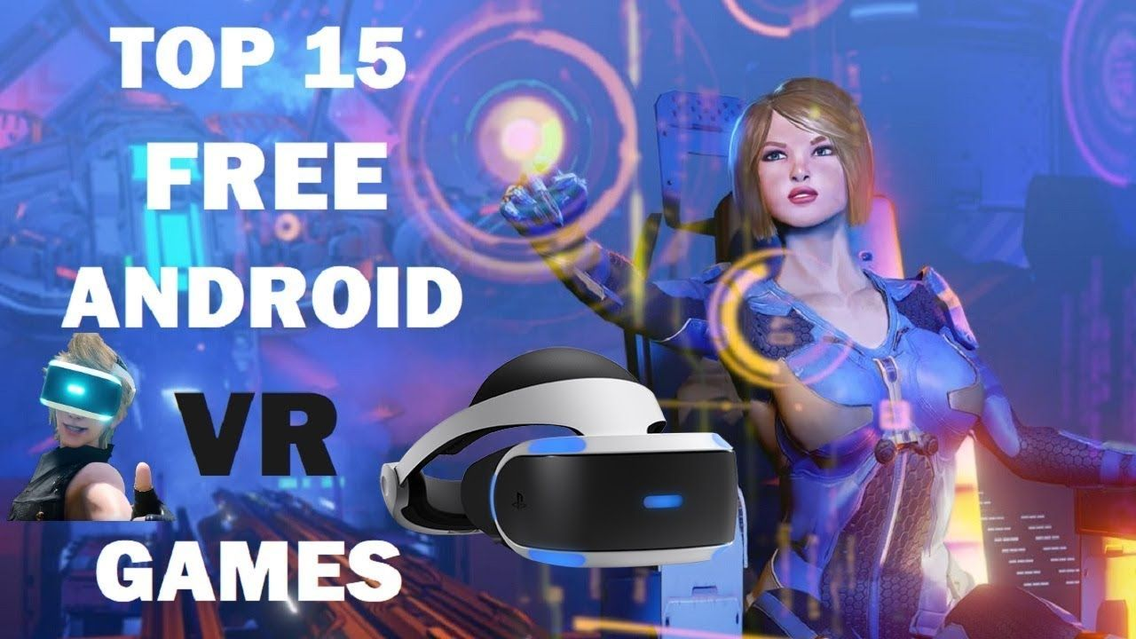 Top 15 FREE Android VR Games to Download in 2018 | VR Games