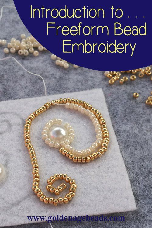 Introduction To Freeform Bead Embroidery Golden Age Beads Blogs