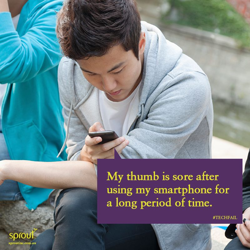 My thumb is sore after using my smartphone for a long period of time. #techfail #device #smartphone #electronics #technology #sproutaus #sproutinc #sprout #iphone #android