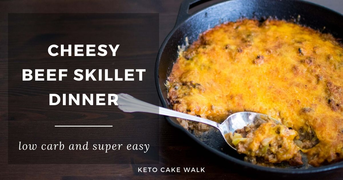 Photo of Cheesy Beef Skillet Dinner – A Super Easy Low Carb Meal –