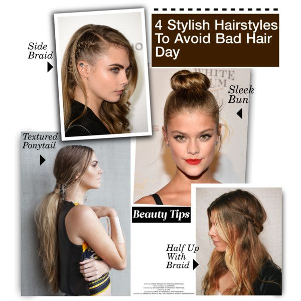 4 Stylish Hairstyles To Avoid Bad Hair Day By Hamaly On Polyvore Hair Styles Stylish Hair Bad Hair