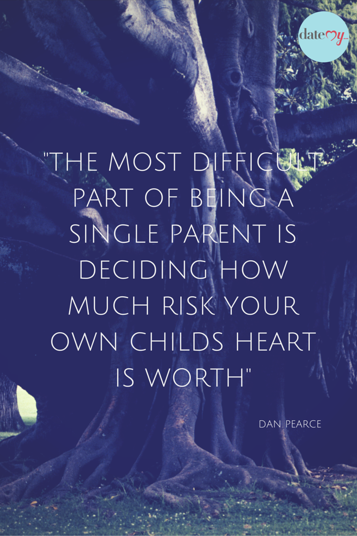 56% of single parents worry about what their children will think of a new partner. This quote is a great summary of that! #singleparents #dating