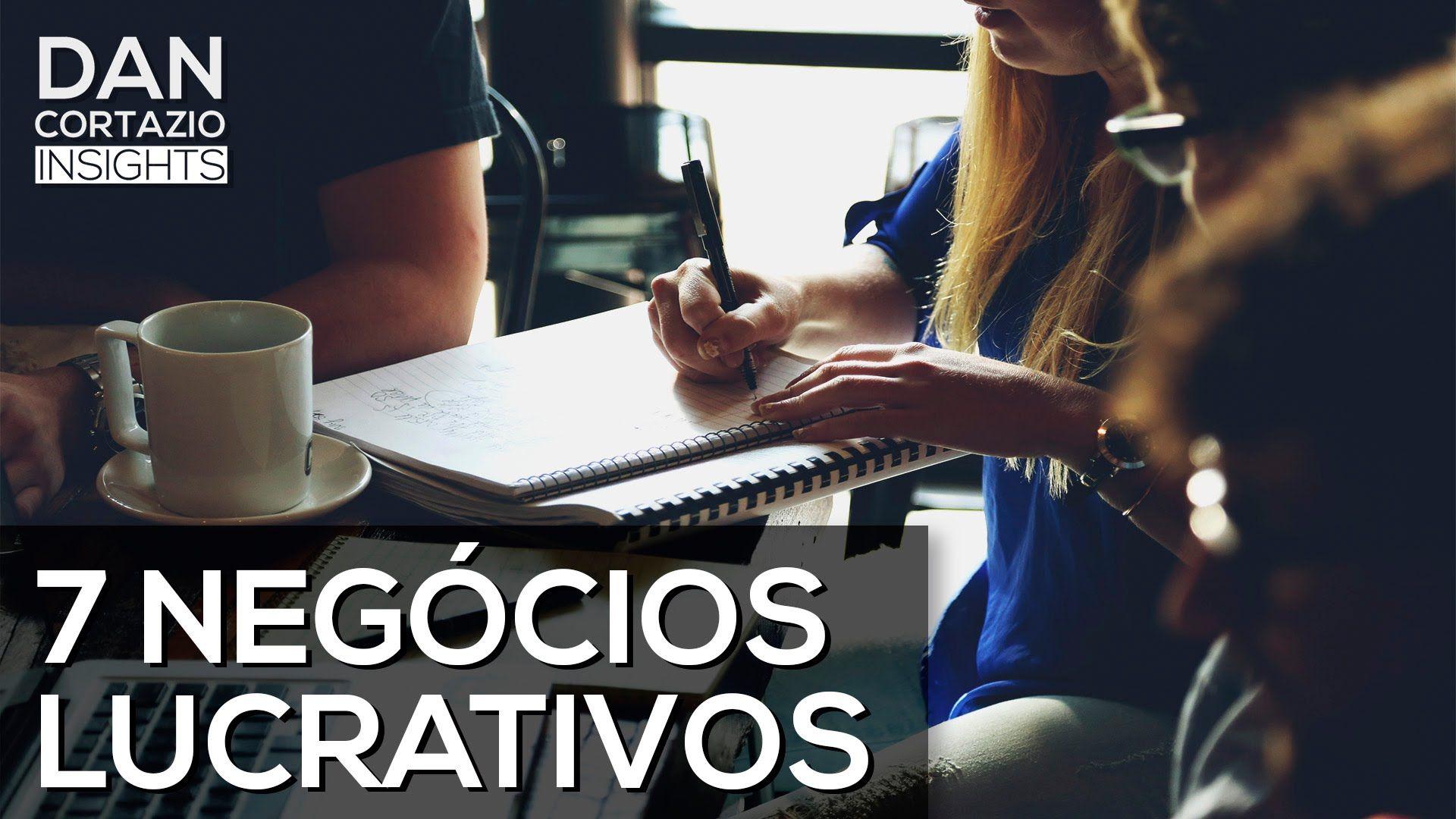 7 NEGÓCIOS LUCRATIVOS com POUCO Investimento (+ Bônus)