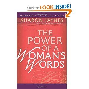 The Power of a Womans Words Workbook and Study Guide: Sharon Jaynes