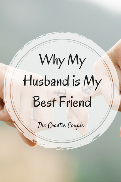 The Coastie Couple: Why My Husband is My Best Friend