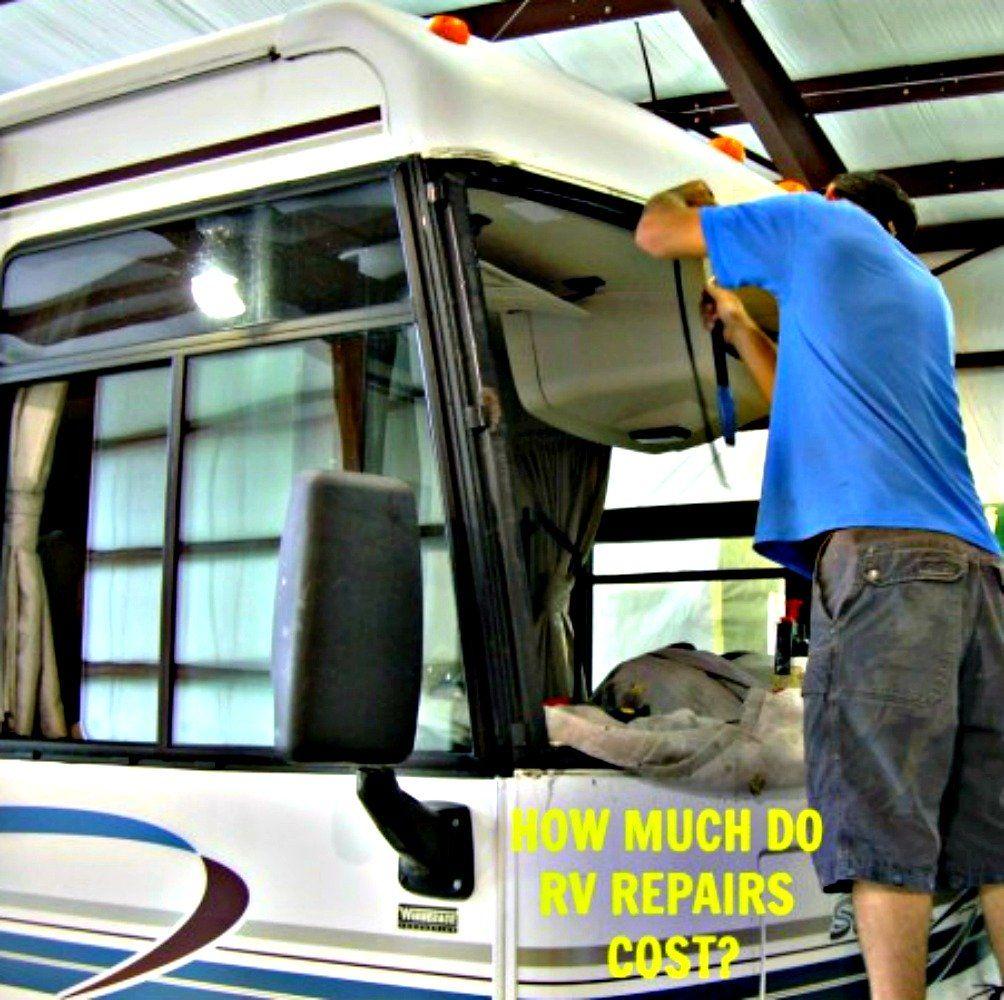 How Much Do RV Repairs Cost? in 2020 Rv repair, Repair