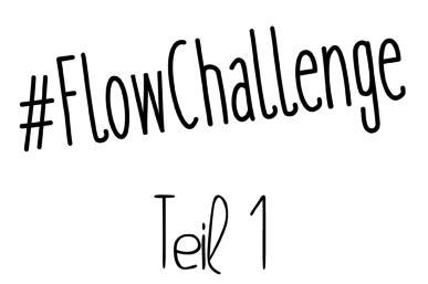1000 Fragen an dich selbst – Teil 1 #FlowChallenge