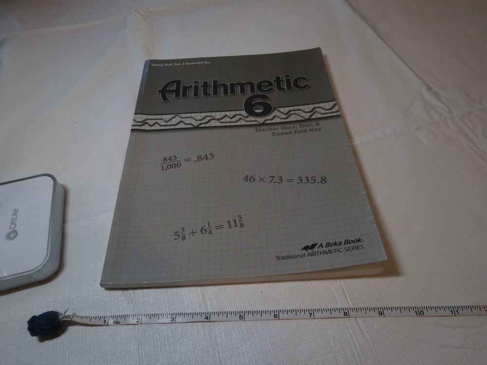 Arithmetic 6 teacher quiz test speed drill key book a Beka school ...
