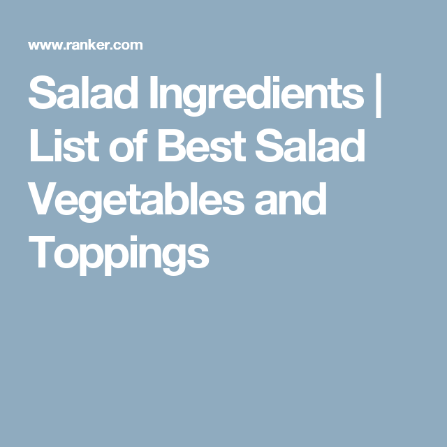Salad Ingredients | List of Best Salad Vegetables and Toppings