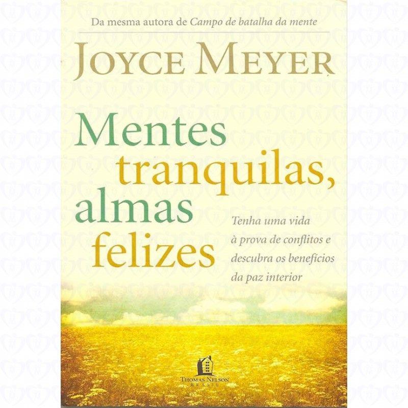 Mentes Tranquilas Almas Felizes Joyce Meyer Joycemeyer Em 2020
