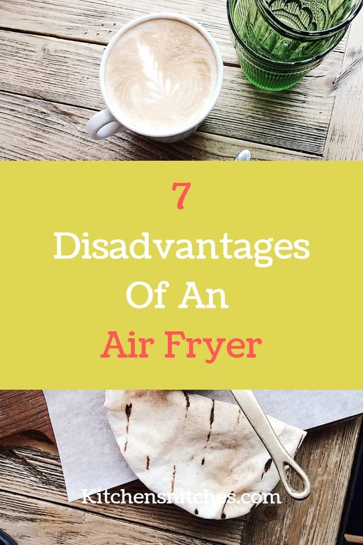 The disadvantages of an air fryer. To buy the best air