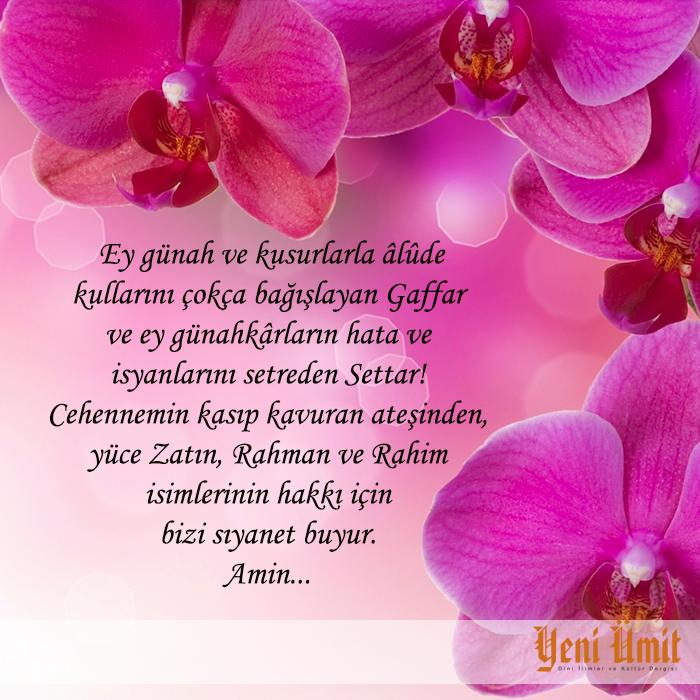 Hayırlı Cumalar…  Ey günah ve kusurlarla âlûde kullarını çokça bağışlayan Gaffar ve ey günahkârların hata ve isyanlarını setreden Settar! Cehennemin kasıp kavuran ateşinden, yüce Zatın, Rahman ve Rahim isimlerinin hakkı için bizi sıyanet buyur. Amin... #cumadua #friday #cuma #yeniumitdergi #magazine #cicek #flowers #colors #dua #pray #islam #kirikdilekce #guzelsoz