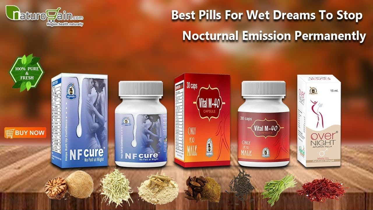 Best Pills for Wet Dreams to Stop Nocturnal Emission Permanently Wet Dreams,  Pills