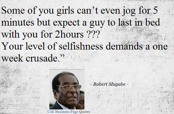 Some Of You Girls Can T Even Jog For 5 Minutes But Expect A Guy To Last In Bed With You For 2hours Your Level Of Selfishness Mugabe Å¥³æ€§ã®åè¨€ Ǭ'える言葉