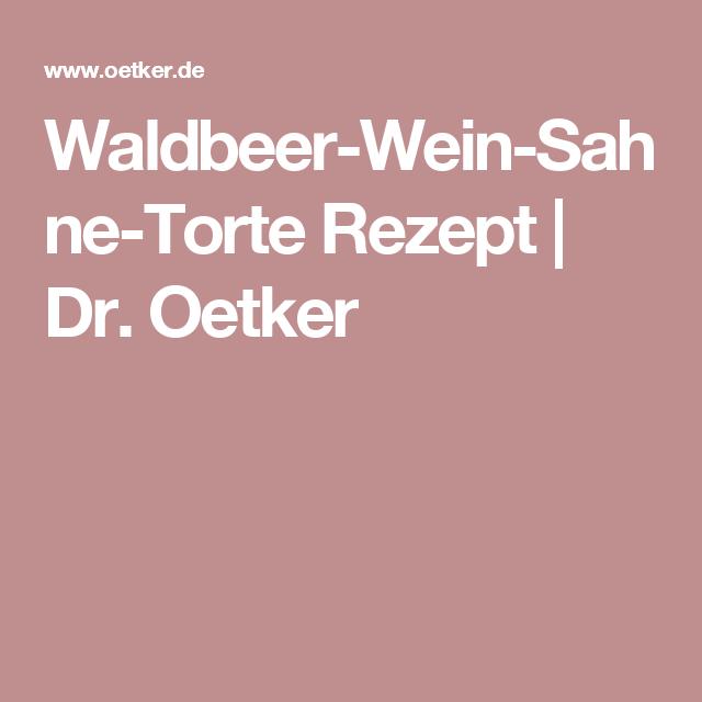 Waldbeer-Wein-Sahne-Torte Rezept | Dr. Oetker