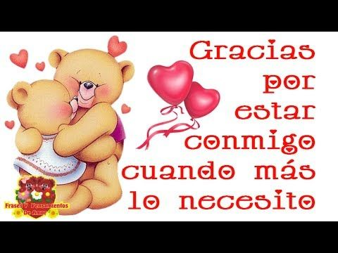 Amor Mio Gracias Por Llegar A Mi Vida Y Conquistar Mi Corazon Te