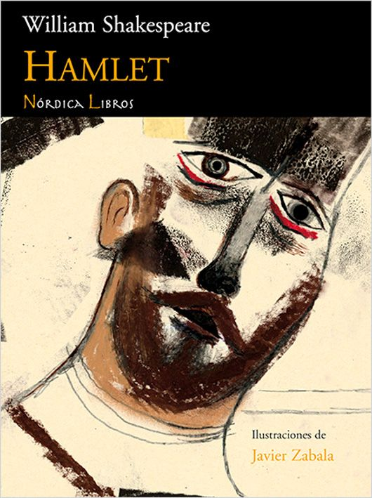 Portada de Javier Zabala Hamlet (Nórdica Libros, 2010). http://www.yekibud.es/shakespeare-y-cervantes-ii/
