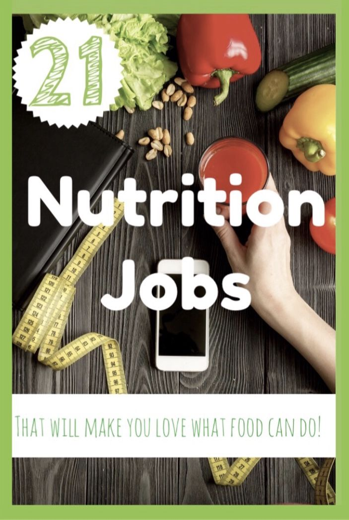 21 Awesome Careers for Diehard Nutrition Freaks N U T R