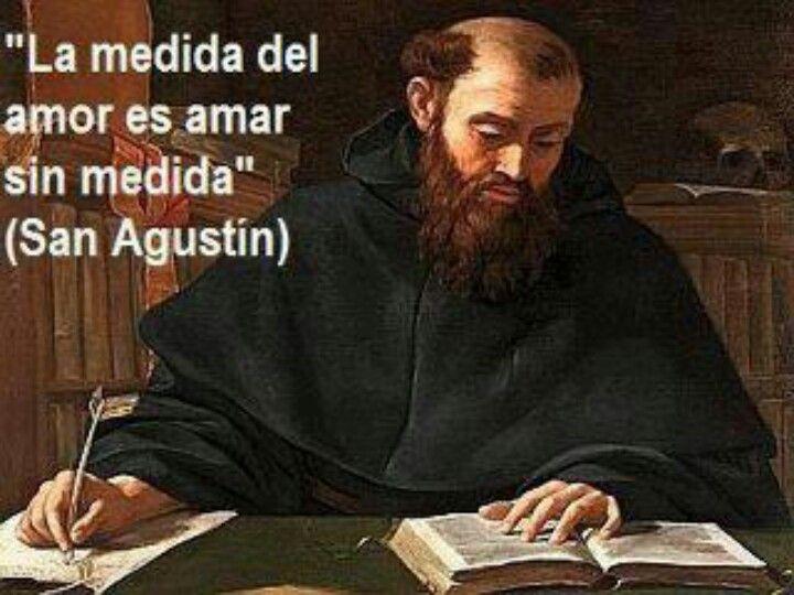 La Medida Del Amor Es Amar Sin Medida San Agustin Frases