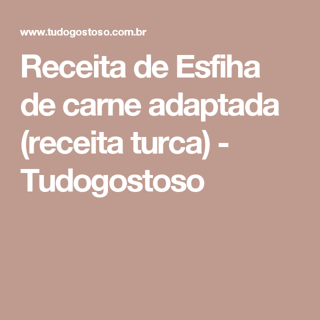 Receita de Esfiha de carne adaptada (receita turca) - Tudogostoso